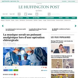 Opération chirurgicale : la musique comme analgésique