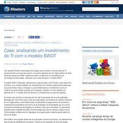 Case: analisando um investimento de TI com o modelo SWOT