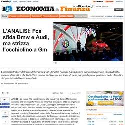 L'ANALISI: Fca sfida Bmw e Audi, ma strizza l'occhiolino a Gm