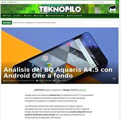 Análisis del BQ Aquaris A4.5 con Android One a fondo – Teknófilo
