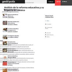 Análisis de la reforma educativa y su impacto en México