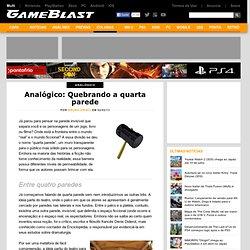 Analógico: Quebrando a quarta parede - GameBlast