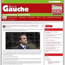 Emmanuel Macron est-il menteur ou analphabète? » Commission économie du Parti de Gauche