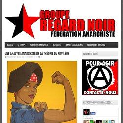 Regard Noir – Une analyse anarchiste de la Théorie du Privilège