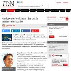 Analyse des backlinks : les outils préférés de six SEO