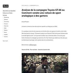 Analyse de la campagne Toyota GT-86 ou Comment vendre une voiture de sport analogique à des gamers