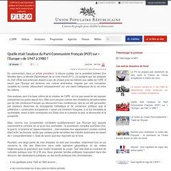 Quelle était l'analyse du Parti Communiste Français sur « l'Europe » dans les années 1947-1980 ?