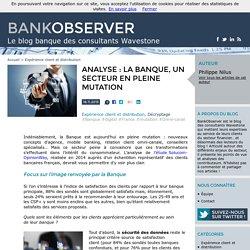 Analyse : la banque, un secteur en pleine mutation - BankObserver