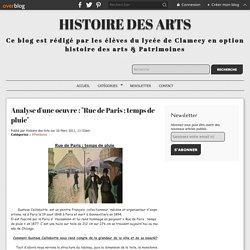 """Analyse d'une oeuvre : """"Rue de Paris ; temps de pluie"""" - Histoire des Arts"""