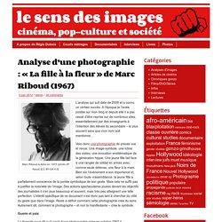 1 - Analyse d'une photographie : «La fille à la fleur» de Marc Riboud (1967)