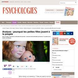 Analyse : pourquoi les petites filles jouent à la poupée