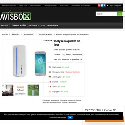 Foobot, Analyse la qualité de l'air intérieur - Avisbox.Net