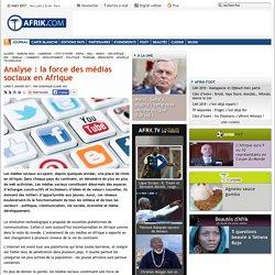 Analyse : la force des médias sociaux en Afrique - Afrik.com : l'actualité de l'Afrique noire et du Maghreb