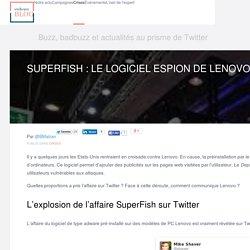 Analyse de l'affaire Superfish, le logiciel espion de Lenovo, sur Twitter
