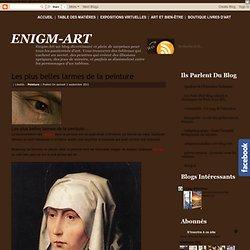 Les plus belles larmes de la peinture ~ ENIGM-ART