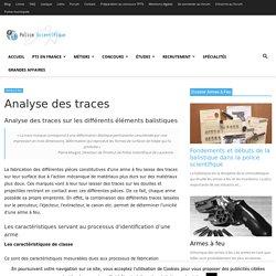 Analyse des traces - Armes à feu - Police scientifique