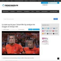 La start-up du jour: Smart Me Up analyse les visages en temps réel