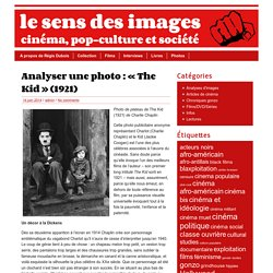 Le sens des images » Analyser une photo : « The Kid » (1921)