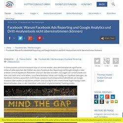 Warum Facebook Ads Reporting und Google Analytics und Dritt-Analysetools nicht übereinstimmen (können)