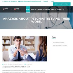 Analysis about Psychiatrist and their work