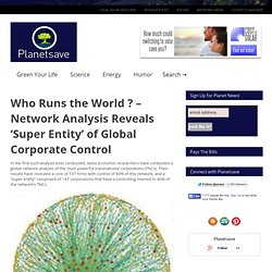 Who Runs the World ? – Network Analysis Reveals 'Super Entity' of Global Corporate Control