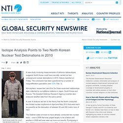 Isotope Analysis Points to Two North Korean Nuke Tests in 2010