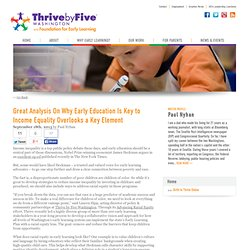 Great Analysis On Why Early Education Is Key to Income Equality Overlooks a Key Element - Thrive By Five WA