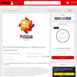 Arc Flash Analysis Engineers: Working for the Highest Safety Article