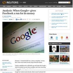 Analysis: When Google+ gives Facebook a run for its money