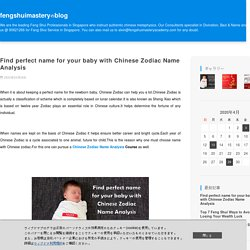 Find perfect name for your baby with Chinese Zodiac Name Analysis : fengshuimasteryのblog