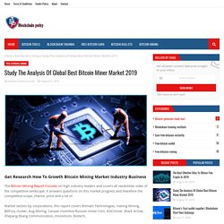 Study The Analysis Of Global Best Bitcoin Miner Market 2019