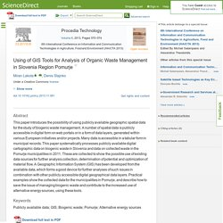 Procedia Technology 8 ( 2013 ) 570 – 574 Using of GIS tools for analysis of organic waste management in Slovenia region Pomurje