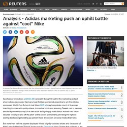 Analysis - Adidas marketing push an uphill battle against cool Nike