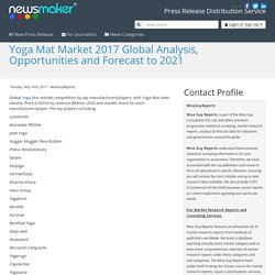 Yoga Mat Market 2017 Global Analysis, Opportunities and Forecast to 2021