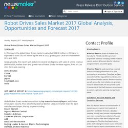 Robot Drives Sales Market 2017 Global Analysis, Opportunities and Forecast 2017
