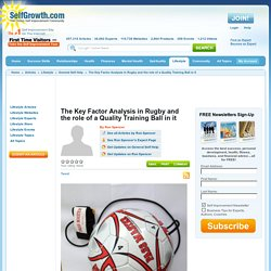 The Key Factor Analysis in Rugby and the role of a Quality Training Ball in it