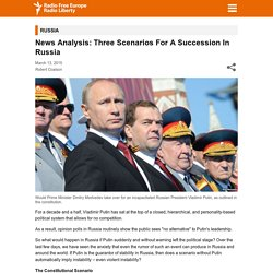 News Analysis: Three Scenarios For A Succession In Russia