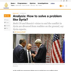 Analysis: How to solve a problem like Syria? - News from Al Jazeera
