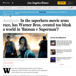 Analysis: In the superhero movie arms race, has Warner Bros. created too blea...