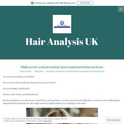 FAQs on hair analysis testing: Some important factors to know – Hair Analysis UK