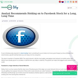 Analyst Recommends Holding on to Facebook Stock for a Long, Long Time