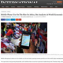 Mobile Phone Use On The Rise In Africa, But Analysts At World Economic Forum Warn That Governments Must Keep Up