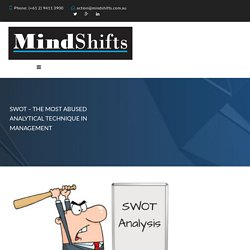 SWOT - The most abused analytical technique in management