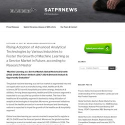 Rising Adoption of Advanced Analytical Technologies by Various Industries to Foster the Growth of Machine Learning as a Service Market in Future, according to Research Nester – satPRnews