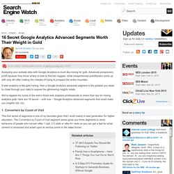 16 Secret Google Analytics Advanced Segments Worth Their Weight in Gold