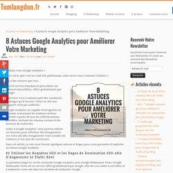 8 Astuces Google Analytics pour Améliorer Votre Marketing - Tom Langdon