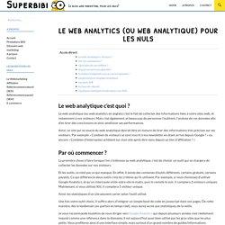 Le web analytics (ou web analytique) pour les nuls