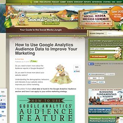 How to Use Google Analytics Audience Data to Improve Your Marketing