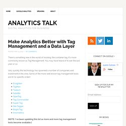 Make Analytics Better with Tag Management and a Data Layer