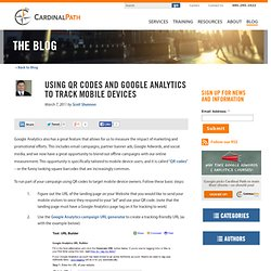 Web Analytics Inc. - Using QR codes and Google Analytics to track mobile devices